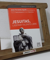 Jesuitas, liderar talento libre - Javier Fernández Aguado