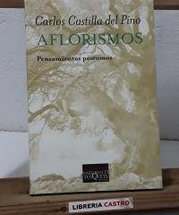 Aflorismos. Pensamientos póstumos - Carlos Castilla del Pino