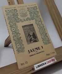 Jaume I (resum biogràfic) - Ferran Soldevila
