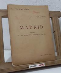 Madrid. L'Escorial et les anciennes résidences royales - Paul Guinard