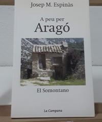 A peu per Aragó. El Somontano. - Josep Mª Espinàs