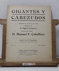 Gigantes y cabezudos. Zarzuela en un acto y en verso. Núm. 4 Coro de repatriados - Letra de D. Miguel Echegaray y Música del Mtro. D. Manuel F. Caballero