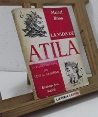 La vida de Atila - Marcel Brion