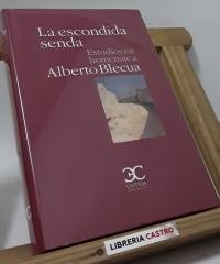 La escondida senda. Estudios en homenaje a Alberto Blecua - Varios