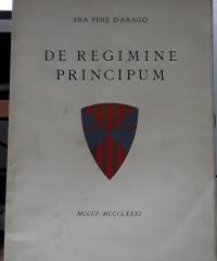 De Regimine Principum MCCCV-MCCCLXXXI - (edició numerada) - Fra Pere d´Aragó