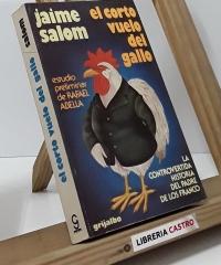 El corto vuelo del gallo. La controvertida historia del padre de los Franco - Jaime Salom