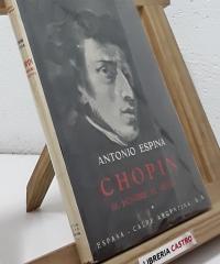 Chopin. El hombre, el artista - Antonio Espina