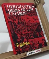 Herejía y tragedia de los cátaros - P. Guirao