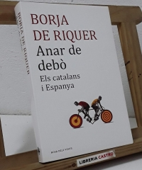 Anar de debò - Borja de Riquer