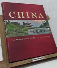 China. Un retrato de sus gentes, el país y su cultura - Varios