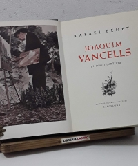 Joaquim Vancells. L'home i l'artista - Rafael Benet