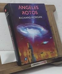 Ángeles rotos. Takeshi Kovacs, Libro 2 - Richard Morgan