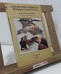 Los buitres ibéricos. Biología y conservación - José Antoio Donázar