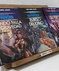 Una novela Ciberpunk. Cuando falla la gravedad, Un fuego en el Sol y El beso del exilio (III tomos) - George Alec Effinger