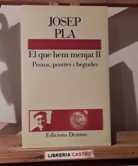 El que hem menjat II. Peixos, postres i begudes - Josep Pla