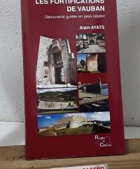 Les fortifications de Vauban. Découverte guidée en pays catalan - Alain Ayats