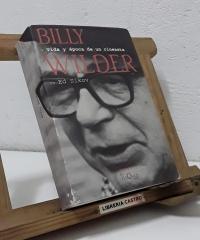 Billy Wilder. Vida y época de un cineasta - Ed Sikov