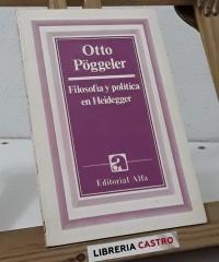 Filosofía y política en Heidegger - Otto Pöggeler