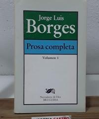 Prosa Completa. Volumen 1 - Jorge Luis Borges