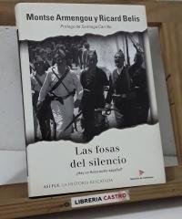 Las fosas del silencio. ¿Hay un holocausto español? - Montse Armengou y Ricard Belis