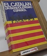 El Catalan. Un bandolerismo español - Victoria Sau