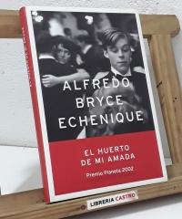 El huerto de mi amada - Alfredo Bryce Echenique
