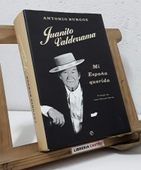 Juanito Valderrama. Mi España querida - Antonio Burgos