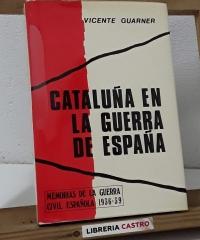 Cataluña en la guerra de España - Vicente Guarner