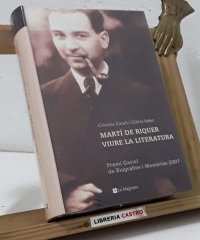 Martí de Riquer, viure la literatura - Cristina Gatell i Glòria Soler