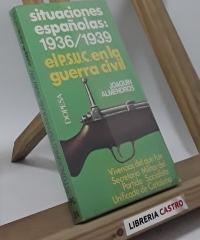 Situaciones españolas: 1936-39. El P.S.U.C. en la guerra civil - Joaquín Almendros