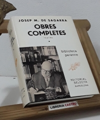 Josep Mª de Sagarra. Obres Completes. Teatre I - Josep Mª de Sagarra