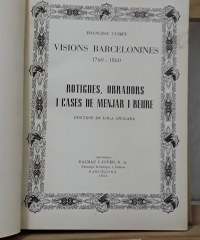 Visions barcelonines 1760-1860. Botigues, obradors i cases de menjar i beure - Francesc Curet