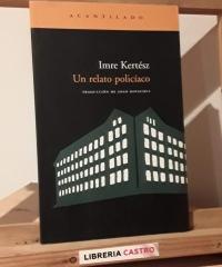 Un relato policíaco - Imre Kertész