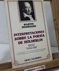 Interpretaciones sobre la poesía de Hölderlin - Martin Heidegger