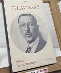 Igor Stravinsky - André Boucourechliev