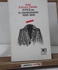 El PCE en la clandestinidad 1939 - 1956 - Joan Estruch Tobella