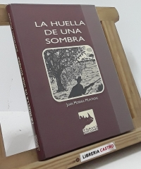 La huella de una sombra - Juan Morera Muntadas