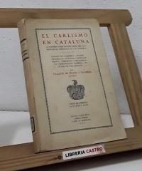 El carlismo en cataluña. Conspiraciones en los años 1869-70-71. Memorias inéditas de un general - Joaquín de Bolós y Saderra