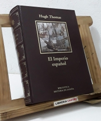 El Imperio español. De Colón a Magallanes - Hugh Thomas