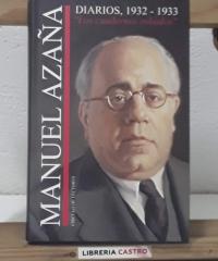 Diarios, 1932 - 1933. Los cuadernos robados - Manuel Azaña