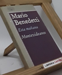 Esta mañana. Montevideanos - Mario Benedetti