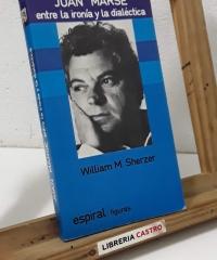 Juan Marsé. Entre la ironía y la dialéctica - William M. Sherzer