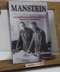 Manstein y la Tercera Batalla de Járkov - Eberhard Schwarz