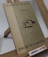 La conquesta de Tortosa - Josep Iglésies