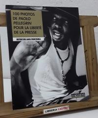 100 photos de Paolo Pelegrin pour la liberté de la presse - Varios
