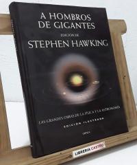 A hombros de gigantes. Las grandes obras de la física y la astronomía - Stephen Hawking