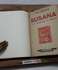 Susana y los cazadores de moscas - Pío Baroja