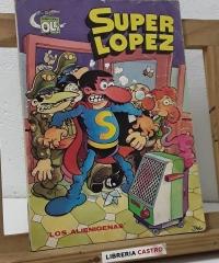 Super López. Colección Olé. Nº 4. Los Alienígenas - Jan