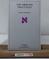 Los objetos fractales. Forma, azar y dimensión - Benoît Mandelbrot