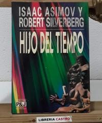 Hijo del tiempo - Isaac Asimov y Robert Silverberg